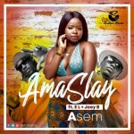Ama Slay ft. Joey B & E.L – Asem