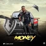 San Chuzzi – Money