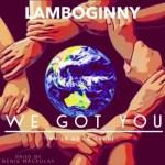 Lamboginny – We Got You (Prod. Benie Macaulay)