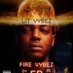 Lit Vybez – Fire Vybez EP (Full Album)