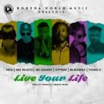MC Galaxy x Gyptian x Young D x Ms Bogega x Neza x Neil Bajayo – Live Your Life