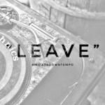 Mi Casa – Leave (#MicasaDowntempo)