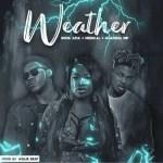 Sista Afia ft. Medikal, Quamina MP – Weather