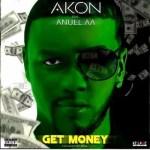 Akon Ft. Anuel AA – Get Money (Audio + Video)