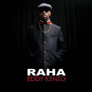 Eddy Kenzo - Raha (Audio + Video) Mp3 Mp4 Download