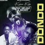 Kwaw Kese ft. Mr Eazi & Skonti – Dondo (Gee Mix)