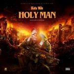 Shatta Wale – Holy Man