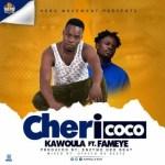 Kawoula Biov Ft. Fameye – Chericoco