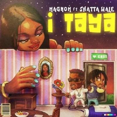 Magnom ft. Shatta Wale - I Taya Tire Mp3 Audio Download