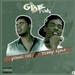 YoungCee Ft. Terry Apala – Gbefumi