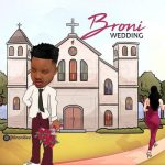 Broni – Wedding (Audio + Video)