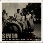 Kwesi Slay – Seven (Remix) Ft. Kwesi Arthur, Medikal, Kofi Mole & DJ Mic Smith