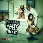 Popcaan – Baby Yuh Tight