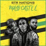 STR Nation Ft. Smallzz, Heyteen & Picazzo – Malo Cast E