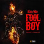 Shatta Wale – Fool Boy (Buffalo Souljah Diss)