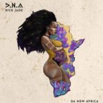 [ALBUM] Rick Jade (Priddy Ugly & Bontle) – D.N.A (Da New Africa)
