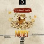 Cent Remmy Ft. Jaywon – Money Talk (Audio + Video)