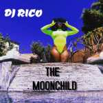 DJ Rico – The MoonChild