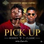 Rodney Ft. TClassic – Pick Up