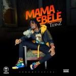 Tidinz – Mama Ebele (Prod. by Tspize)