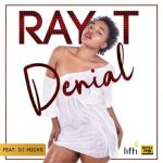 Ray T Ft. DJ Micks – Denial (Full DJ Cut)