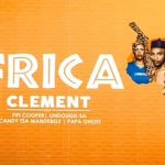 Clement Ft. Fifi Cooper, Lindough, Candy, Papa Ghost – Africa