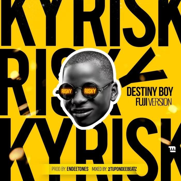 Destiny Boy x Davido - Risky Cover (Fuji Version) Mp3 Audio Download