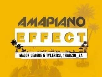 Major League, Tyler IC, DJ Thabzin - Amapiano Effect EP (Album) Mp3 Zip Fast Download Free Audio Complete