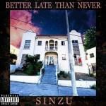 Sinzu – 1st Day Out Da Slammer