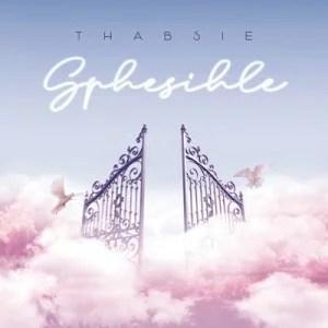 Thabsie Ft. Mthunzi - Sphesihle Mp3 Audio Download