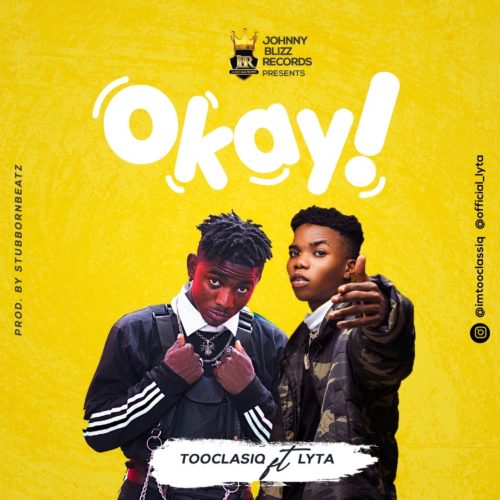 TooClasiq Ft. Lyta - Okay Mp3 Audio Download