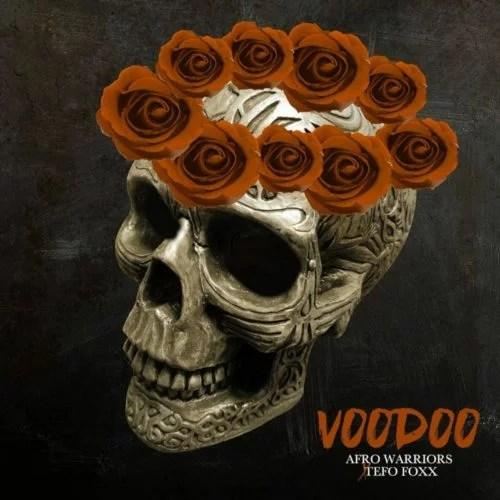 Afro Warriors Ft. Tefo Foxx - Voodoo Mp3 Audio Download