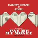 Dammy Krane Ft. Sinzu – Pay Me My Money Remix (GE Kin GE 2.0)