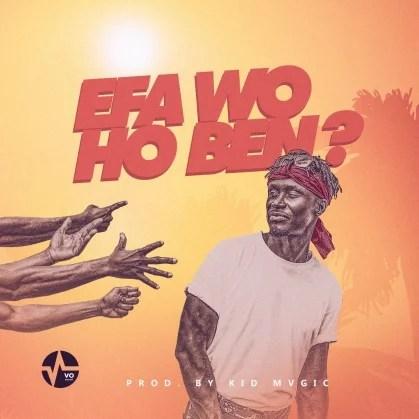 E.L - Efa Wo Ho Ben Mp3 Audio Download