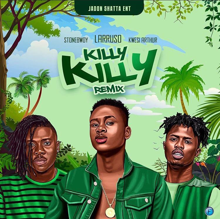 Larruso - Killy Killy (Remix) Ft. Stonebwoy & Kwesi Arthur Mp3 Audio Download