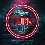 Kuami Eugene – Turn Up (Audio + Video)