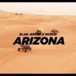 VIDEO: Blaq Jerzee – Arizona Ft. Wizkid