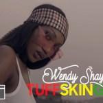 Wendy Shay – Tuff Skin Girl (Audio & Video)