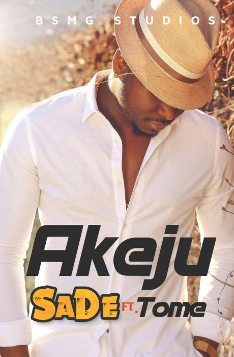Akeju Ft. Tome - Sade Mp3 Audio Download