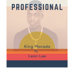 King Monada – Professional Ft. Leon Lee