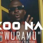 VIDEO: Akoo Nana Ft. KelvynBoy & Yaa Pono – Wuramu