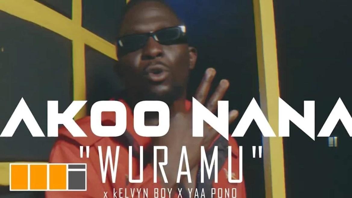 VIDEO: Akoo Nana Ft. KelvynBoy & Yaa Pono - Wuramu Mp4 Download