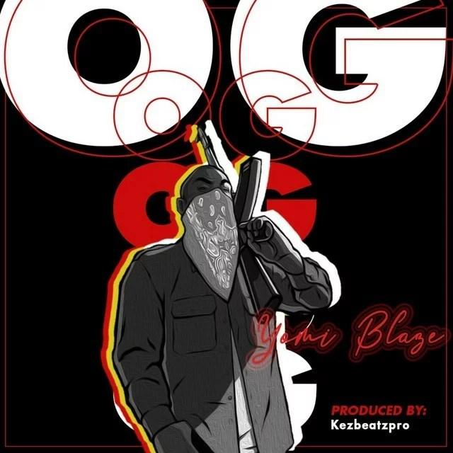 Yomi Blaze - OG Mp3 Audio Download