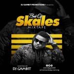 DJ Gambit – Best Of Skales Mix (2020 Mixtape)