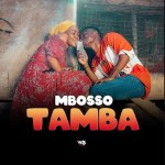 Mbosso – Tamba (Mixed by Lizer Classic)