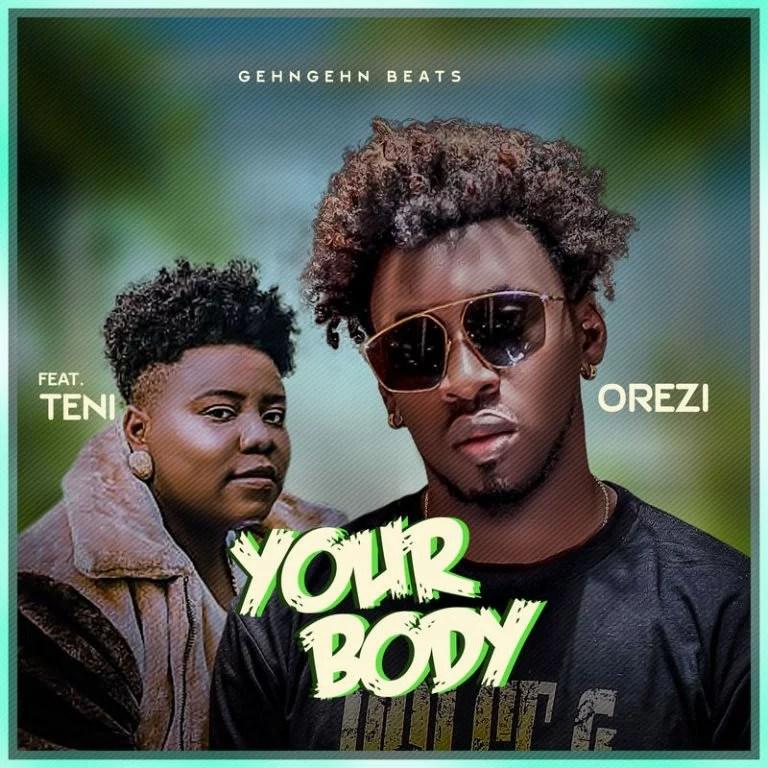Orezi - Your Body Ft. Teni Mp3 Audio Download