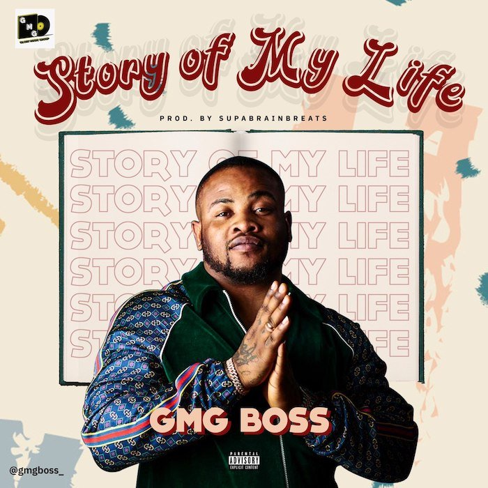 GMG Boss - Story Of My Life (Audio + Video) Mp3 Mp4 Download