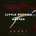 Skuki – Little Booties Matter Ft. AyoTee