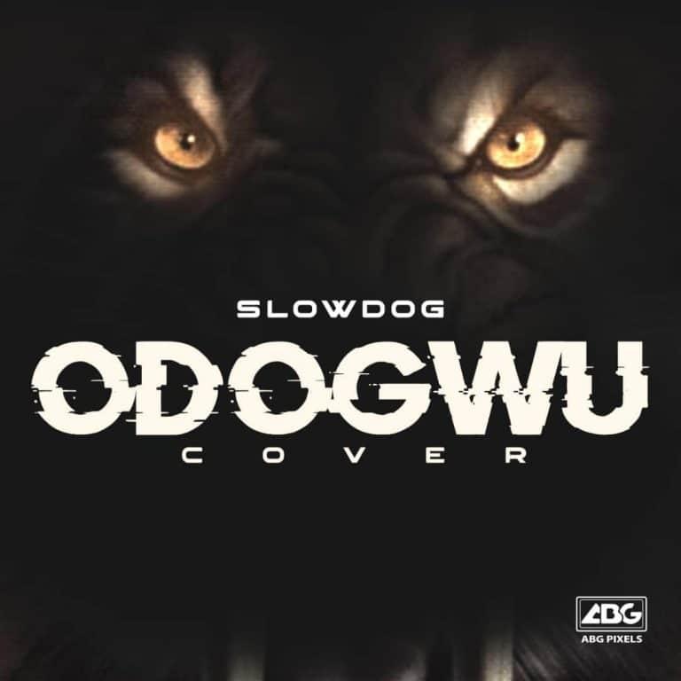SlowDog - Odogwu (Cover) Mp3 Audio Download