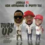 Jibola Ft. ADX Artquake & Puffy Tee – Turn Up